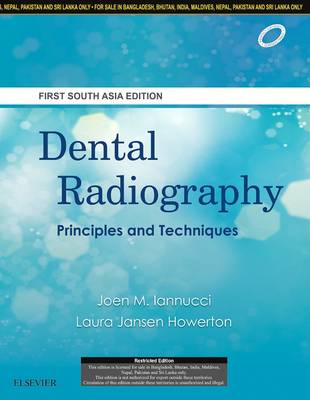 Dental Radiography: Principles and Techniques: First South Asia Edition - Iannucci, Joen