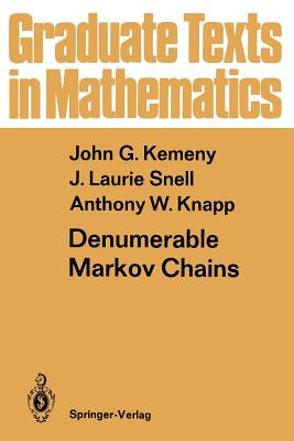 Denumerable Markov Chains: With a Chapter of Markov Random Fields by David Griffeath - Kemeny, John G, and Griffeath, D S, and Snell, J Laurie