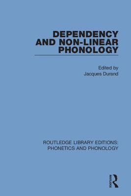 Dependency and Non-Linear Phonology - Durand, Jacques (Editor)