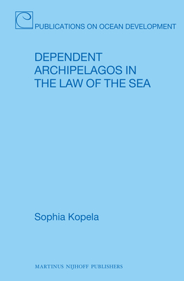 Dependent Archipelagos in the Law of the Sea - Kopela, Sophia