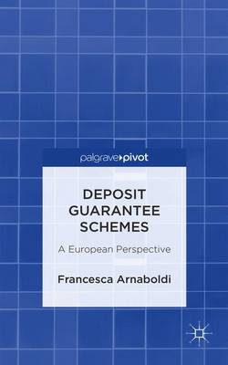 Deposit Guarantee Schemes: A European Perspective - Arnaboldi, Francesca