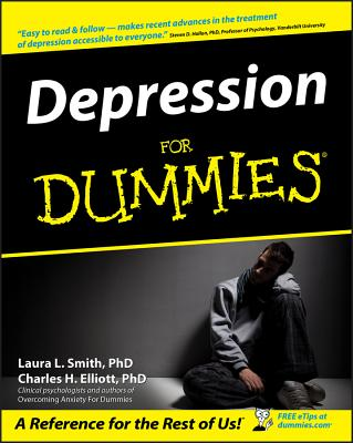 Depression for Dummies - Smith, Laura L, Ph.D., and Elliott, Charles H, Ph.D., and Beck, Aaron T, MD (Foreword by)