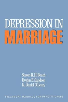 Depression in Marriage: A Model for Etiology and Treatment - Beach, Steven R H, PhD