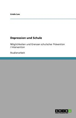 Depression Und Schule - Lau, Linda, PH.D.