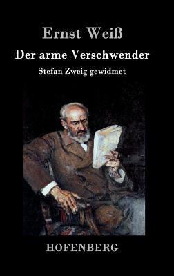 Der Arme Verschwender - Ernst Weiss