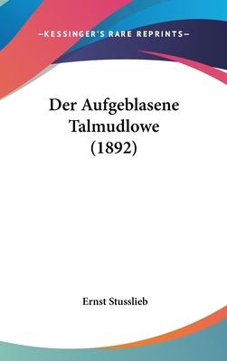Der Aufgeblasene Talmudlowe (1892) - Stusslieb, Ernst