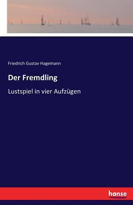 Der Fremdling - Hagemann, Friedrich Gustav