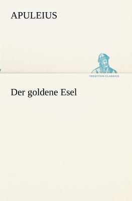 Der goldene Esel - Apuleius