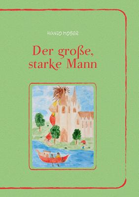 Der Grosse, Starke Mann - Moser, Hanjo