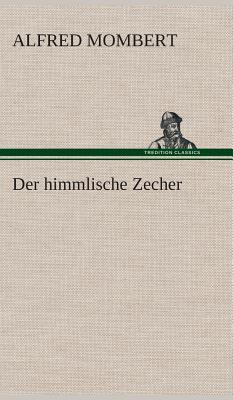 Der Himmlische Zecher - Mombert, Alfred