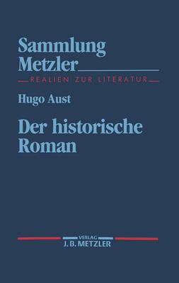 Der Historische Roman - Aust, Hugo