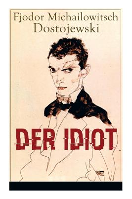 Der Idiot: Ein Klassiker Der Russischen Literatur - Dostojewski, Fjodor Michailowitsch, and Rohl, Hermann (Translated by)