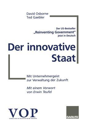 Der Innovative Staat: Mit Unternehmergeist Zur Verwaltung Der Zukunft - Osborne, David, and Gaebler, Ted