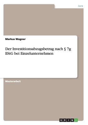 Der Investitionsabzugsbetrag Nach 7g Estg Bei Einzelunternehmen - Wagner, Markus