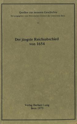Der Juengste Reichsabschied Von 1654 - Holy Roman Empire, and Laufs, Adolf (Editor)