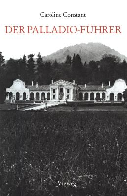 Der Palladio-Fuhrer - Constant, Caroline, and Palladio, Andrea