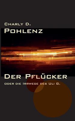 Der Pflucker - Pohlenz, Charly D