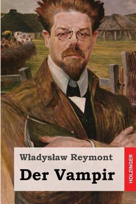 Der Vampir (1914) - Reymont, Wladyslaw Stanislaw, and Richter, Leon (Translated by)