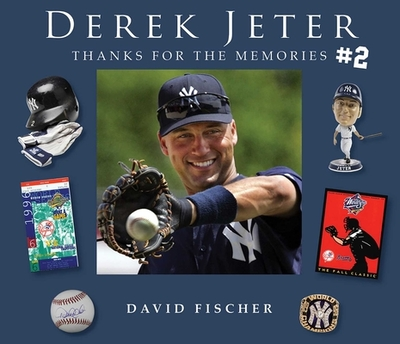 Derek Jeter #2: Thanks for the Memories - Fischer, David