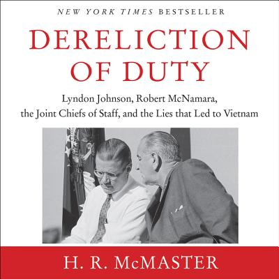 Dereliction of Duty - McMaster, H R, M.A., Ph.D. (Read by)