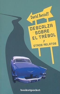 Descalza Sobre El Trebol y Otros Relatos - Benioff, David