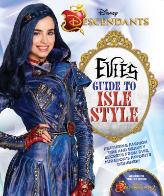 Descendants: Evie's Guide to Isle Style - Media Lab Books