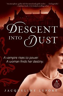 Descent Into Dust - Lepore, Jacqueline