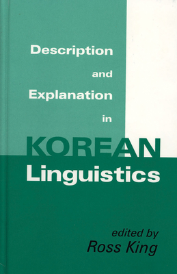 Description and Explanation in Korean Linguistics - King, Ross (Editor)