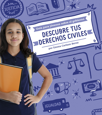 Descubre Tus Derechos Civiles - Bernay, Emma, and Berne, Emma Carlson, and Aparicio Publishing LLC, Aparicio Publishing (Translated by)