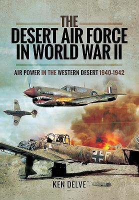 Desert Air Force in World War II - Delve, Ken