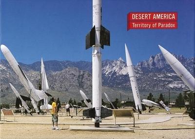 Desert America: Territory of Paradox - Kubo, Michael (Editor), and Hwang, Irene (Editor), and Salazar, Jaime (Editor)