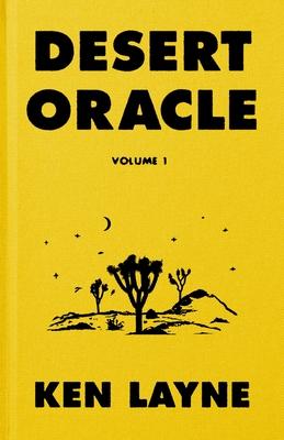Desert Oracle: Volume 1: Strange True Tales from the American Southwest - Layne, Ken