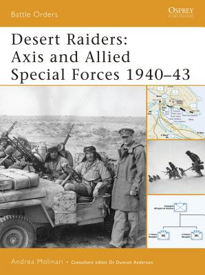Desert Raiders: Axis and Allied Special Forces 1940-43 - Molinari, Andrea