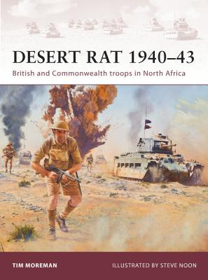 Desert Rat 1940-43: British and Commonwealth troops in North Africa - Moreman, Tim
