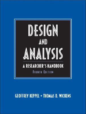 Design and Analysis: A Researcher's Handbook - Keppel, Geoffrey, and Wickens, Thomas D
