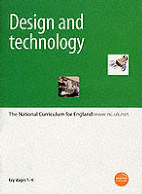 Design and Technology: Key Stages 1-4: The National Curriculum for England - Education & Employment,Department for