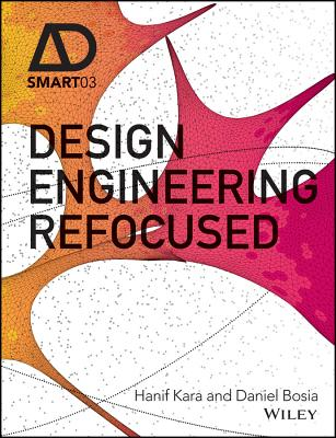 Design Engineering Refocused - Kara, Hanif, and Bosia, Daniel