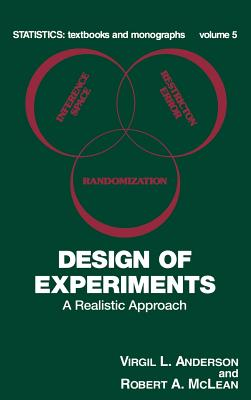 Design of Experiments: A Realistic Approach - Anderson, Virgil L, and Anderson, John, and McLean, Robert a