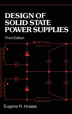 Design of Solid-State Power Supplies - Hnatek, Eugene R