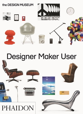 Designer Maker User - Design Museum