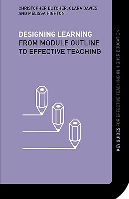 Designing Learning: From Module Outline to Effective Teaching - Butcher, Christopher