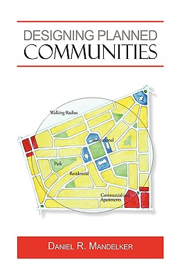 Designing Planned Communities - Daniel R Mandelker, R Mandelker