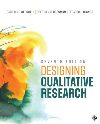 Designing Qualitative Research - Marshall, Catherine, and Rossman, Gretchen B, and Blanco, Gerardo