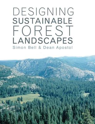 Designing Sustainable Forest Landscapes - Bell, Simon