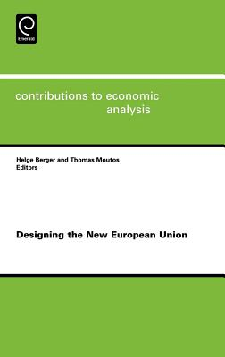 Designing the New European Union - Berger, Helge (Editor)