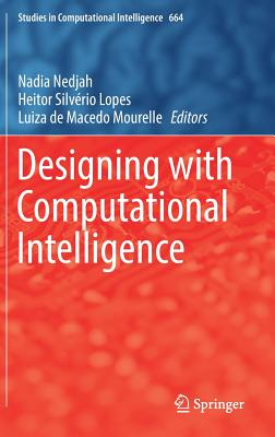 Designing with Computational Intelligence - Nedjah, Nadia (Editor), and Lopes, Heitor Silverio (Editor), and Mourelle, Luiza De Macedo (Editor)