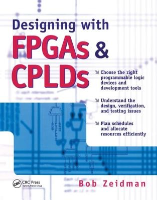 Designing with FPGAs and CPLDs - Zeidman, Bob
