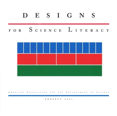 Designs for Science Literacy: With Companion CD-ROM - American Association for the Advancement of Science