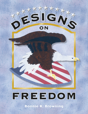 Designs on Freedom - Browning, Bonnie K
