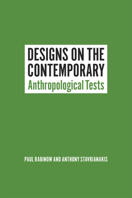 Designs on the Contemporary: Anthropological Tests - Rabinow, Paul